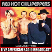 Malevolent Mob (Live) de Red Hot Chili Peppers