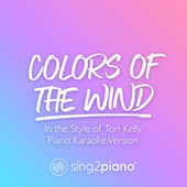 Colors of the Wind (In the Style of Tori Kelly) (Piano Karaoke Version) by Sing2Piano (1)