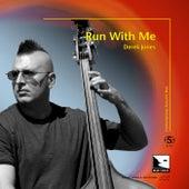 Run With Me (Audiophile Edition SEA) von Derek Jones