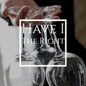 Have I The Right by Various Artists