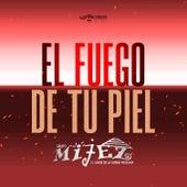 El Fuego de Tu Piel by Grupo Mijez