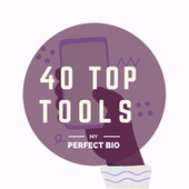 40 Top Tools by My Perfect Bio