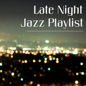 Late Night Jazz Playlist by Various Artists