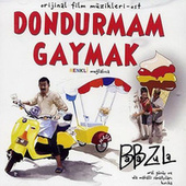 Dondurmam Gaymak (Orijinal Film Müzikleri) von Baba Zula