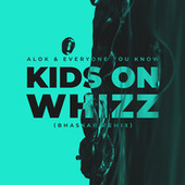 Kids on Whizz (Bhaskar Remix) by Alok