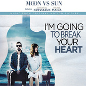 I'm Going to Break Your Heart (Music from the Motion Picture) de Moon