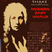 Modern Easy Vivaldi NUclassic (feat. Bebo Baldan Ensemble) by Shake