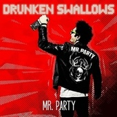 Mr. Party by Drunken Swallows