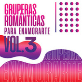 GRUPERAS ROMÁNTICAS PARA ENAMORARTE Vol. 3 von Various Artists