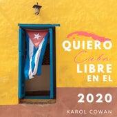 Quiero Cuba Libre en el 2020 de Karol Cowan