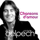 Michel Delpech Chansons d'amour by Michel Delpech