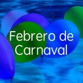 Febrero de Carnaval de Various Artists