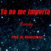 Ya no me importa (feat. Bamby) de Black Migos