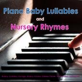 Piano Baby Lullabies and Nursery Rhymes: Baby Lullaby Songs, Baby Music Sleep Time, Soft Baby Lullabies by Sleeping Baby Songs