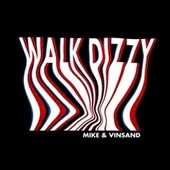 Walk Dizzy by MIKE