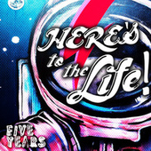 Five Years de Here's To The Life