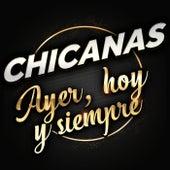 Chicanas Ayer, Hoy Y Siempre de Various Artists