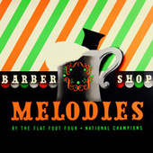 Barber Shop Melodies by Flat Foot Four