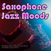 Saxophone Jazz Moods: Relaxing Jazz & Bossa Nova Music for Relax, Study, Work by Jazz Music DEA Channel