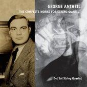 George Antheil, the Complete Works for String Quartet by Del Sol String Quartet