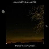 Children of the Apocalypse by Thomas Theodore Welborn