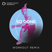 So Done - Single by Power Music Workout