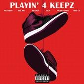 Playin' 4 Keepz by Big Mic, Bugalú, Nichess One, Izla