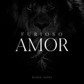 Furioso Amor by Elizeu Alves