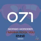 I Wanna Rock You (Enne Remixes) by Giorgio Moroder