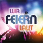 Wir feiern laut by Various Artists