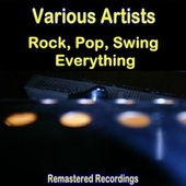 Rock, Pop, Swing Everything! by Various Artists