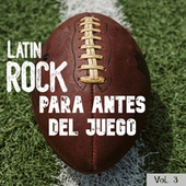 Latin Rock Para Antes Del Juego Vol. 3 by Various Artists