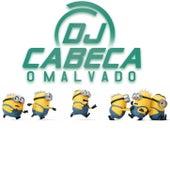 MONT= MEDLEY CABEÇA QUER NAMORAR von DJ CABEÇA O MALVADO