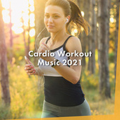 Cardio Workout Music 2021 de Various Artists