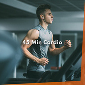 45 Min Cardio by Various Artists