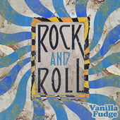 Rock and Roll de Vanilla Fudge