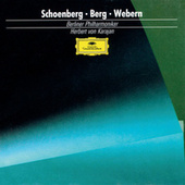 Schoenberg: Pelleas and Melisande / Berg: Three Pieces for Orchestra / Webern: Passacaglia by Berliner Philharmoniker