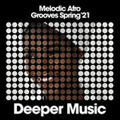 Melodic Afro Grooves (Spring '21) de Various Artists