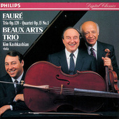 Fauré: Piano Quartet/Piano Trio de Beaux Arts Trio