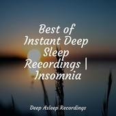 Best of Instant Deep Sleep Recordings | Insomnia de Ambient Music Therapy