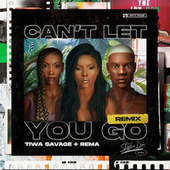 Can't Let You Go (Remix) de Stefflon Don, Tiwa Savage, Rema