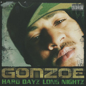 Hard Dayz Long Nightz de Gonzoe