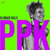 PPK by Dj Grace Kelly