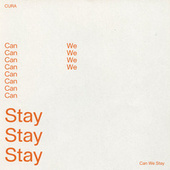 Can We Stay by Cura