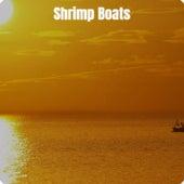 Shrimp Boats von Albert Glasser, Gene Krupa, Jo Stafford, Jay