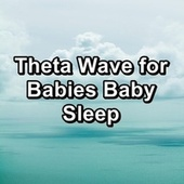 Theta Wave for Babies Baby Sleep de Sounds of Nature White Noise Sound Effects