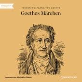 Goethes Märchen (Ungekürzt) de Johann Wolfgang von Goethe