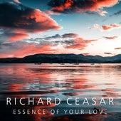 Essence of Your Love de Richard Ceasar