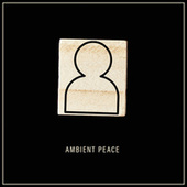 Ambient Peace – Slow Chill Out Movements for Soul von Ibiza Chill Out