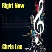 Right Now by Chris Lee